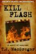 Kill Flash by T. J. MacGregor