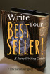 Write Your Best Seller!  A Story Writing Guide by F Michael Rodriguez