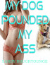My Dog Pounded My Ass by Sandy Roughtounge