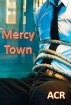 Mercy Town by ACR