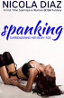 Surrendering her body for Spanking  - A First Time Submissive Woman BDSM Fantasy by Nicola Diaz