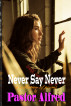 Never Say Never: A Collection Of Poems by Pastor Alfred