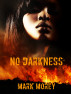 No Darkness by Mark Morey