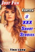 Erotica: Just Fun: 8 XXX Short Stories by Tina Long
