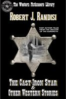 Robert J. Randisi - The Cast-Iron Star and Other Western Stories