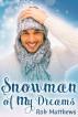 Snowman of My Dreams by Rob Matthews