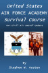 U.S. Air Force Academy Survival Course by Stephen Austen