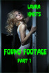 Found Footage Part 1 by Laura Knots