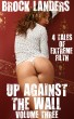 Up Against The Wall: Volume Three - 4 Tales Of Extreme Filth by Brock Landers