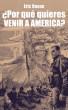 ¿Por qué quieres venir a America? by Eric Reese