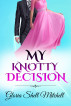 My Knotty Decision by Gloria Shell Mitchell