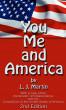 You, Me & America by L. J. Martin
