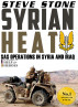 Syrian Heat: SAS Operations in Syria & Iraq by Steve Stone