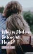 Why is Modern Dating So Hard? by Jonathan Henry