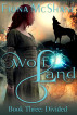 Wolf Land Book Three: Divided by Fiona McShane