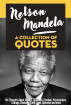 Nelson Mandela: A Collection Of Quotes - His Thoughts On  Change, Education, Freedom, Perseverance, Courage, Kindness, Faith, Hope, Optimism And More! by Sapiens Hub