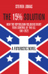The 15% Solution: How the Republican Religious Right Took Control of the U.S., 1981-2022 by Steven Jonas