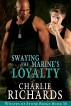 Swaying the Marine's Loyalty by Charlie Richards