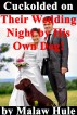 Cuckolded on Their Wedding Night by His Own Dog! by Malaw Hule