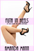Futa in Heels: My First Lesbian and Trans Adventure by Amanda Mann