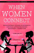 When Women Connect by Tyora Moody
