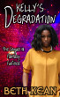 Kelly's Degradation by Beth Kean