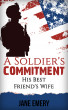 A Soldier's Commitment: His Best Friend's Wife by Jane Emery