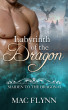 Labyrinth of the Dragon: Maiden to the Dragon #3 (Alpha Dragon Shifter Romance) by Mac Flynn