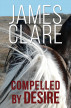 Compelled By Desire by James Clare