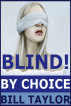 Blind! by Bill Taylor