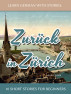 Learn German With Stories: Zurück in Zürich - 10 Short Stories For Beginners by Andre Klein