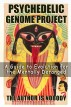 PSYCHEDELIC GENOME PROJECT: A Guide to Evolution for the Mentally Deranged by THE AUTHOR IS NOBODY