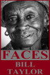 Faces by Bill Taylor
