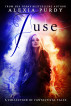 Fuse: A Collection of Fantastical Tales by Alexia Purdy
