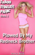 Taboo Trailer Park - Book 2: Plowed By My Redneck Brother by Jessica Bella