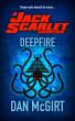 Jack Scarlet: Deepfire by Dan McGirt