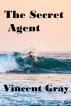 The Secret Agent by Vincent Gray