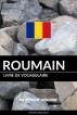 Livre de vocabulaire roumain: Une approche thématique by Pinhok Languages