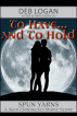 To Have…and To Hold by Deb Logan