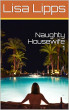 Naughty Housewife 1 by Lisa Lipps
