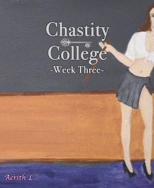 Chastity College - Week Three
