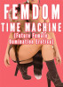 Femdom Time Machine (Future Female Domination Erotica) by Chrissy Wild