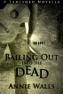 Bailing Out into the Dead by Annie Walls