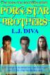Porn Star Brothers: Box Set by L.J. Diva