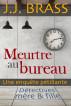 Meurtre au bureau: une enquête pétillante by J.J. Brass