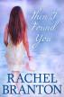 Then I Found You by Rachel Branton
