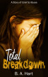 Total Breakdown: A Story of Grief and Abuse by B. A. Hart