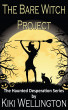 The Bare Witch Project (The Haunted Desperation Series #2) by Kiki Wellington