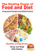 The Healing Power of Food and Diet - Curing yourself through ancient Dietary Practices by Dueep Jyot Singh