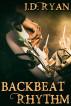 Backbeat Rhythm by J.D. Ryan